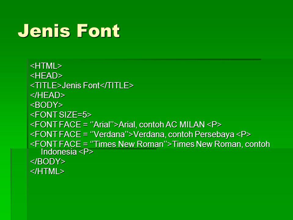 Jenis Font <HTML> <HEAD>