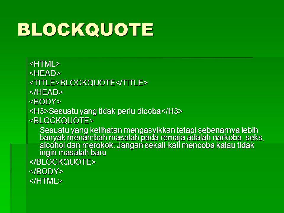 BLOCKQUOTE <HTML> <HEAD>