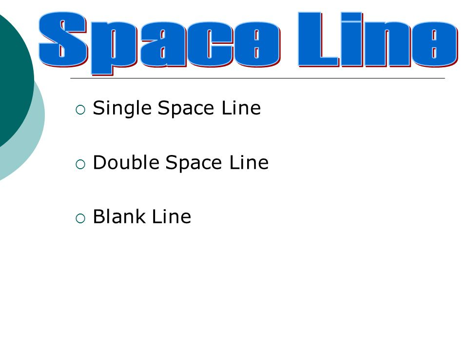 Space Line Single Space Line Double Space Line Blank Line