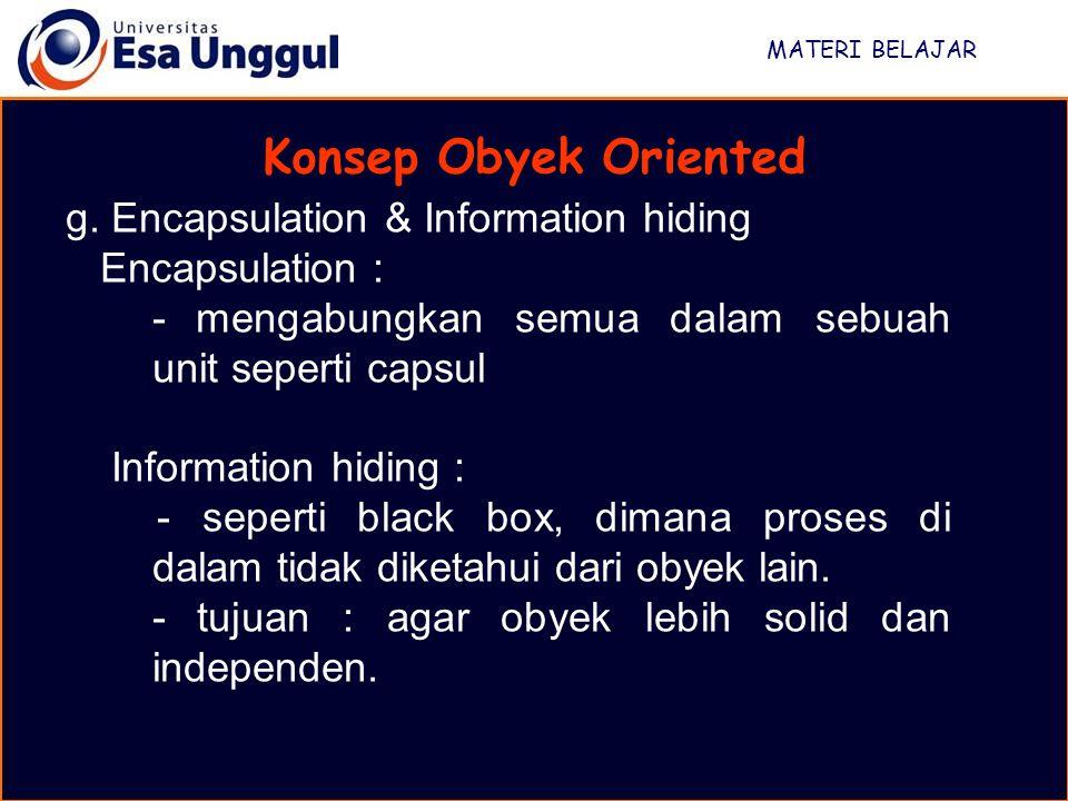 Konsep Obyek Oriented g. Encapsulation & Information hiding
