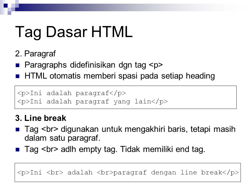 Tag Dasar HTML 2. Paragraf Paragraphs didefinisikan dgn tag <p>
