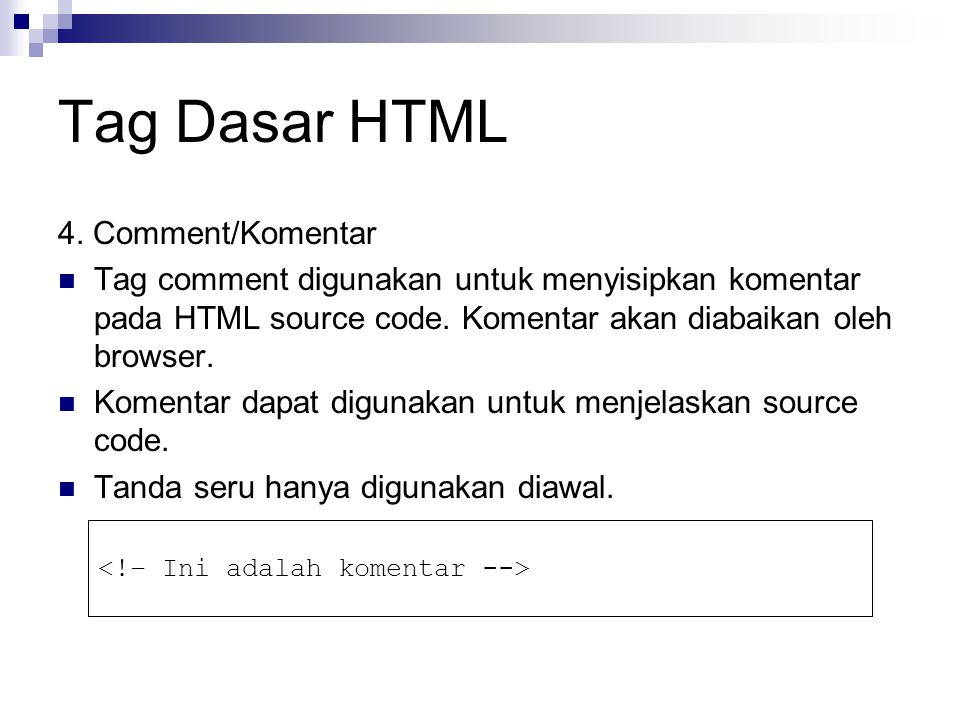 Tag Dasar HTML 4. Comment/Komentar