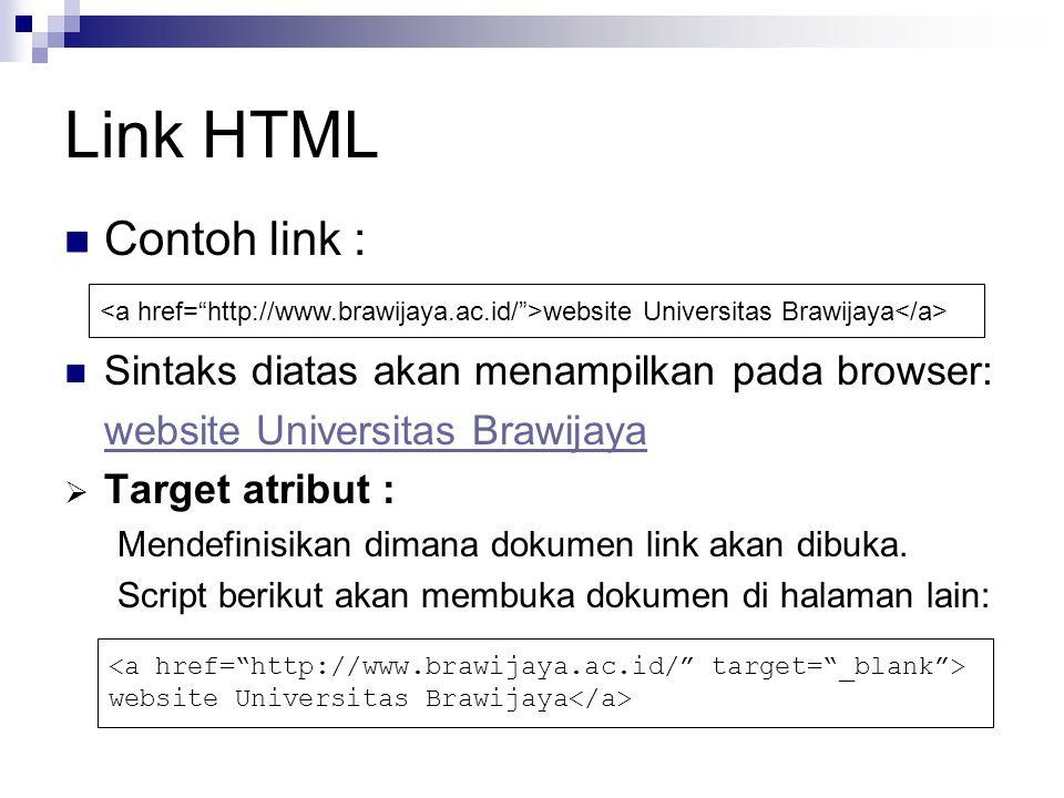 Link HTML Contoh link : Sintaks diatas akan menampilkan pada browser: