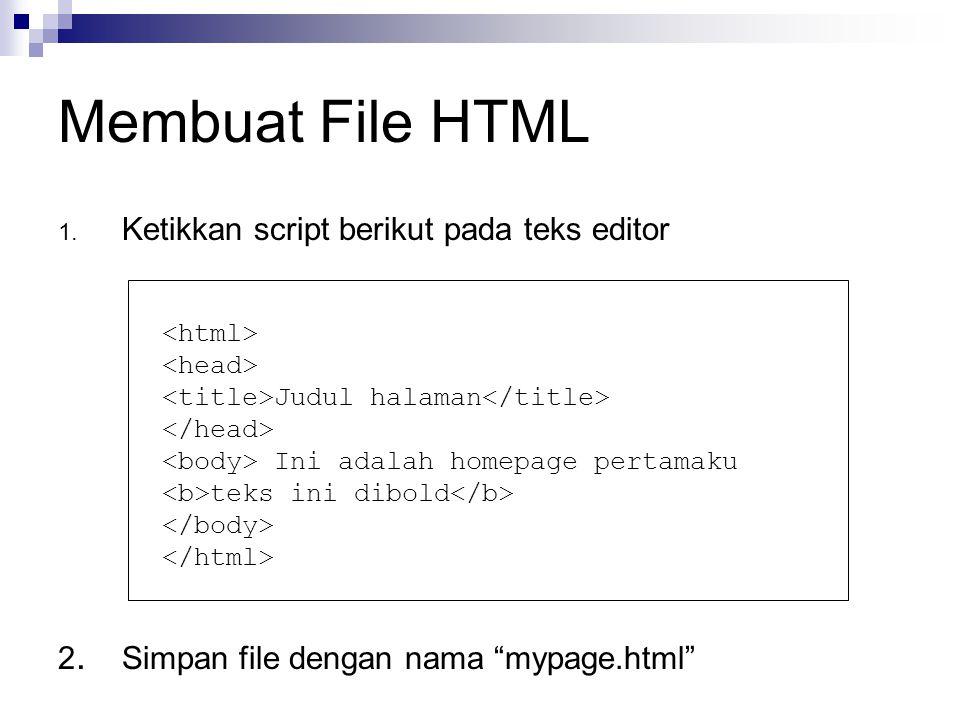 Membuat File HTML Ketikkan script berikut pada teks editor