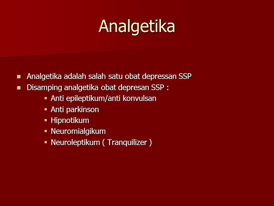 Analgetika Analgetika adalah salah satu obat depressan SSP