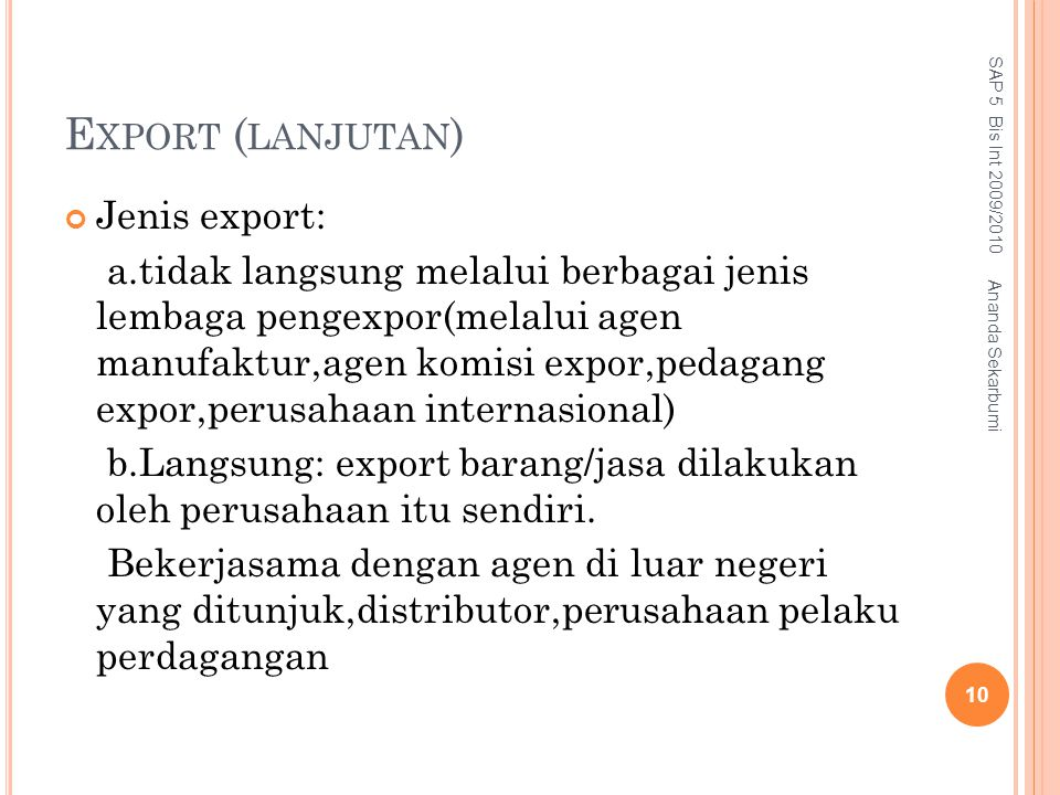 Export (lanjutan) Jenis export: