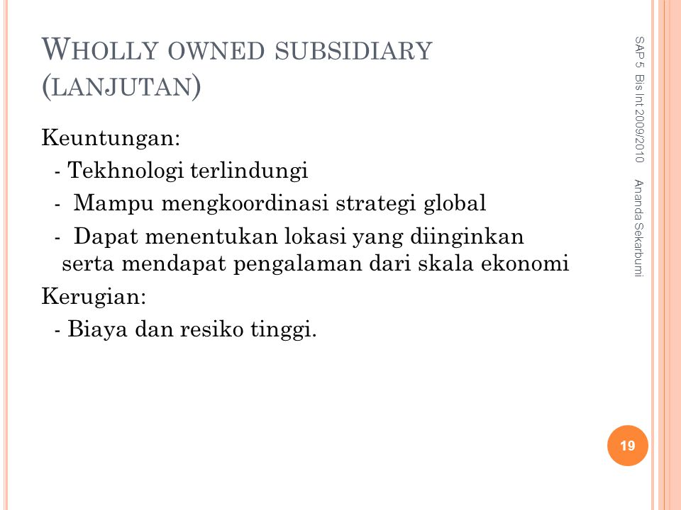 Wholly owned subsidiary (lanjutan)