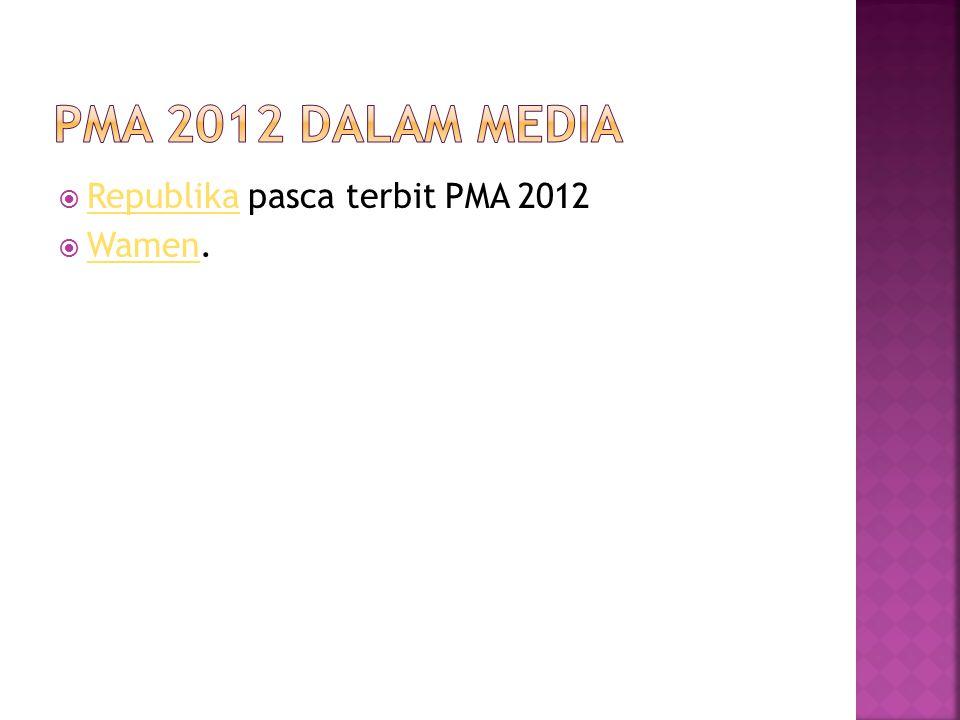 PMA 2012 Dalam Media Republika pasca terbit PMA 2012 Wamen.