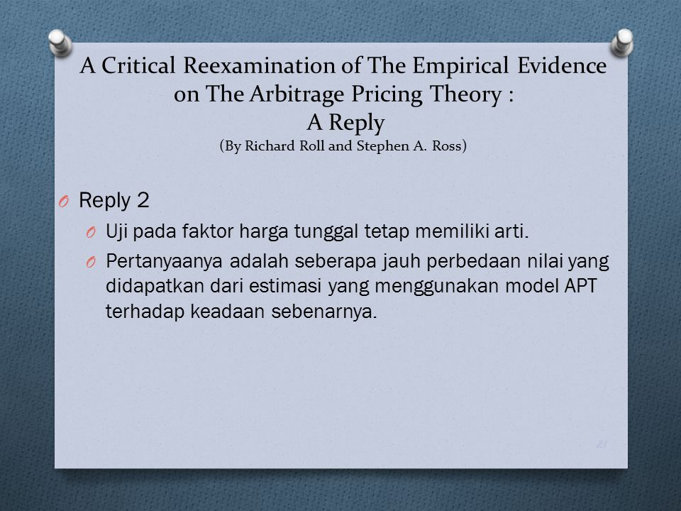 A Critical Reexamination of The Empirical Evidence on The Arbitrage Pricing Theory : A Reply (By Richard Roll and Stephen A. Ross)