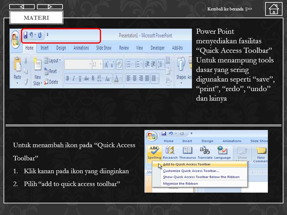 Power Point menyediakan fasilitas Quick Access Toolbar