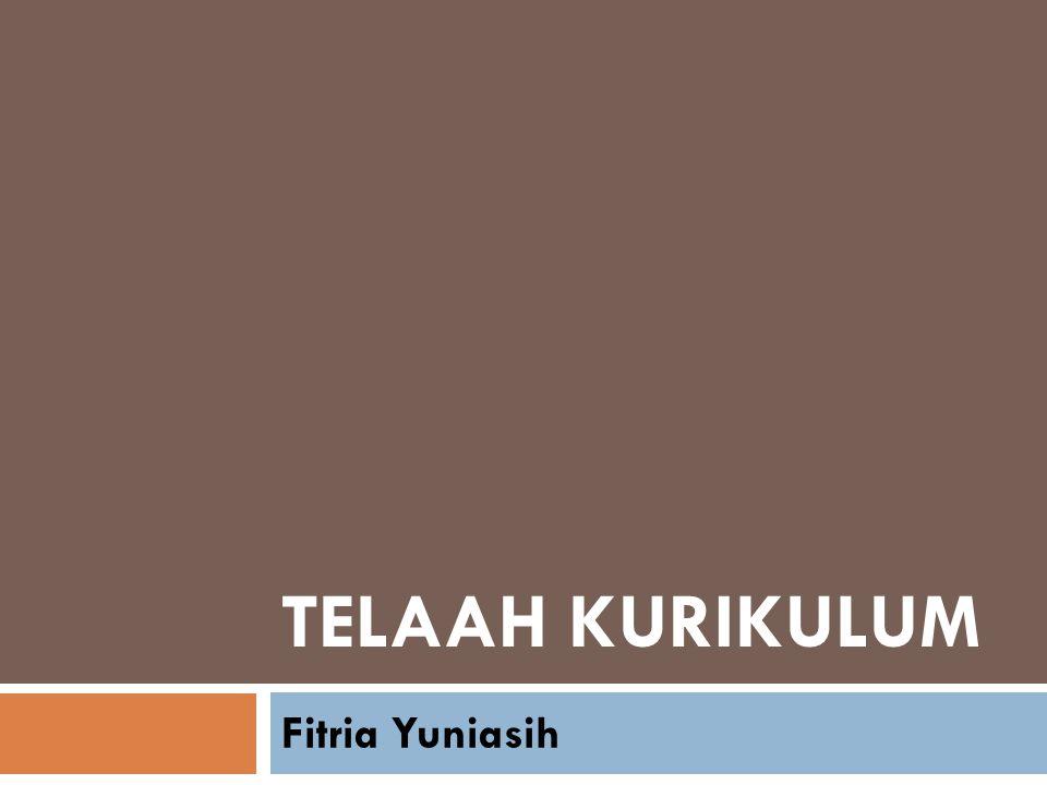 TELAAH KURIKULUM Fitria Yuniasih