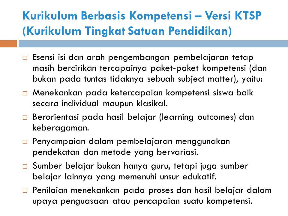 Kurikulum Berbasis Kompetensi – Versi KTSP (Kurikulum Tingkat Satuan Pendidikan)