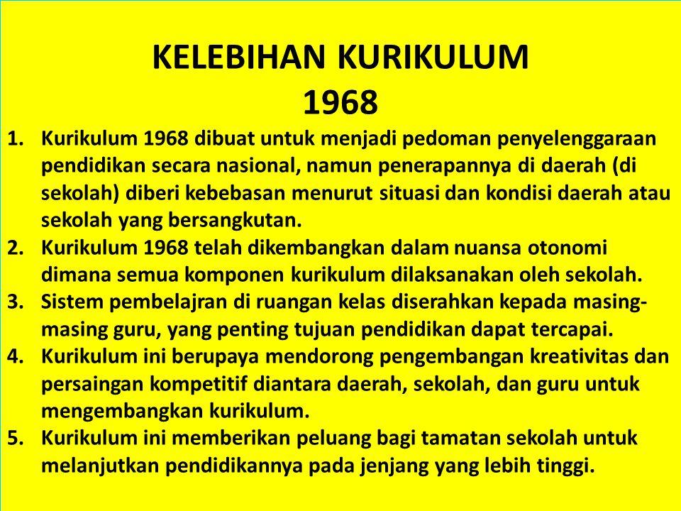 KELEBIHAN KURIKULUM 1968.