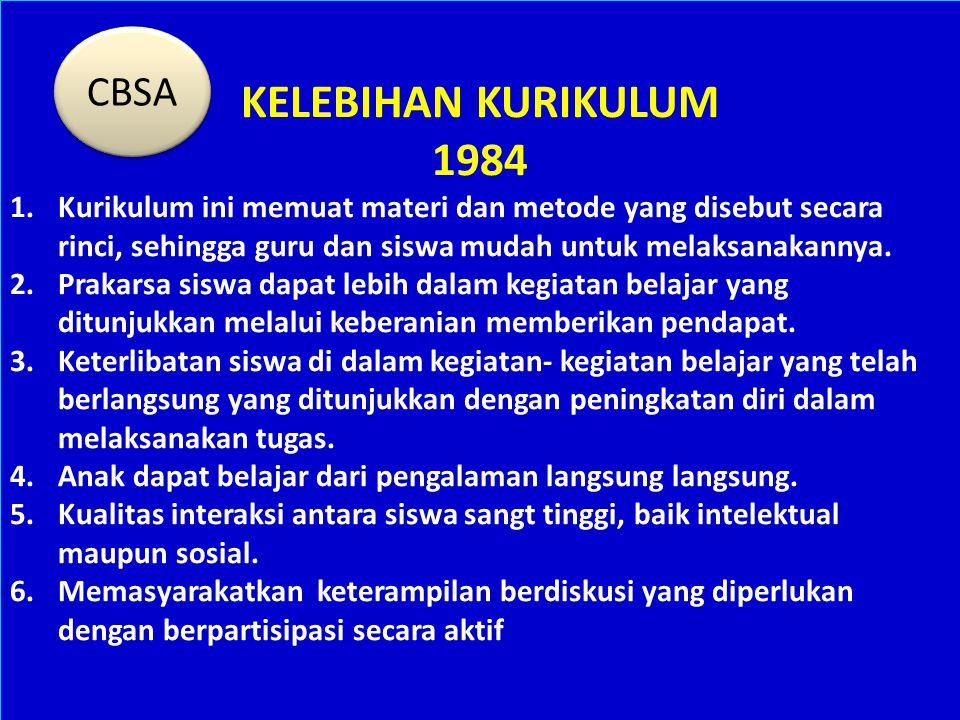 KELEBIHAN KURIKULUM 1984 CBSA
