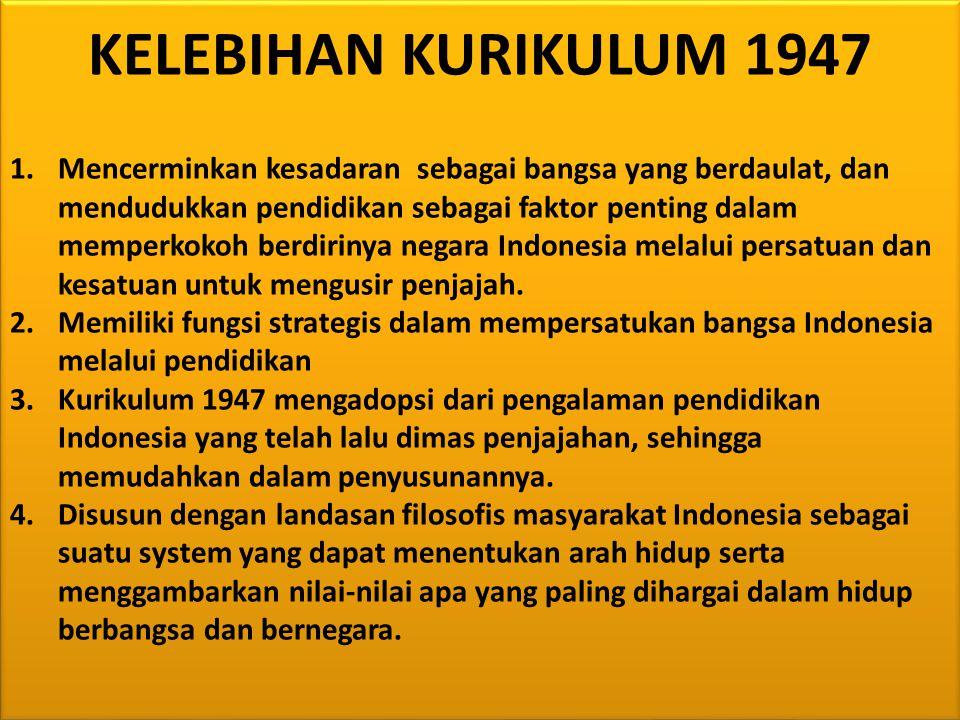 KELEBIHAN KURIKULUM 1947