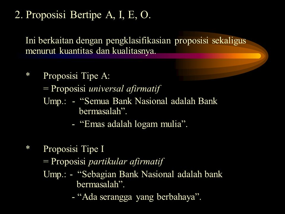 2. Proposisi Bertipe A, I, E, O.