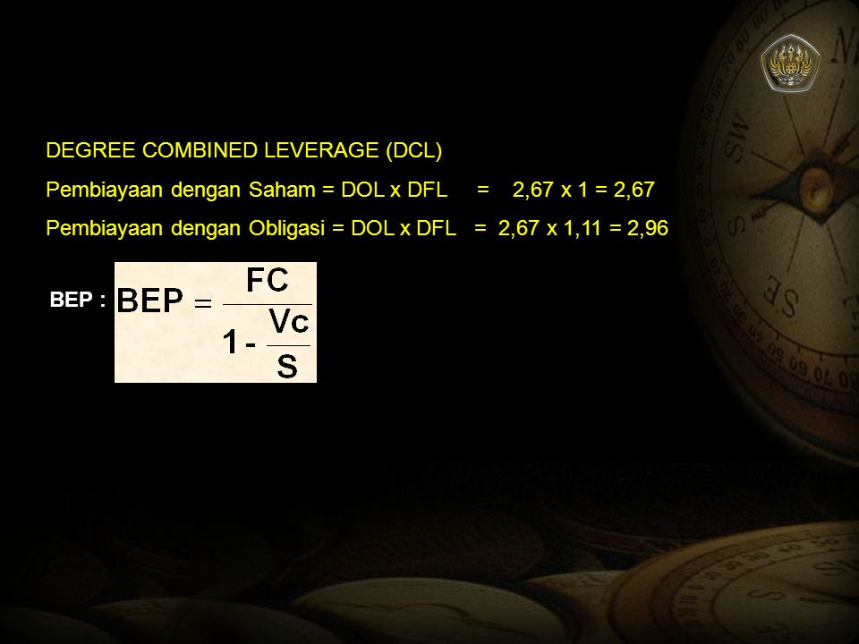 DEGREE COMBINED LEVERAGE (DCL)