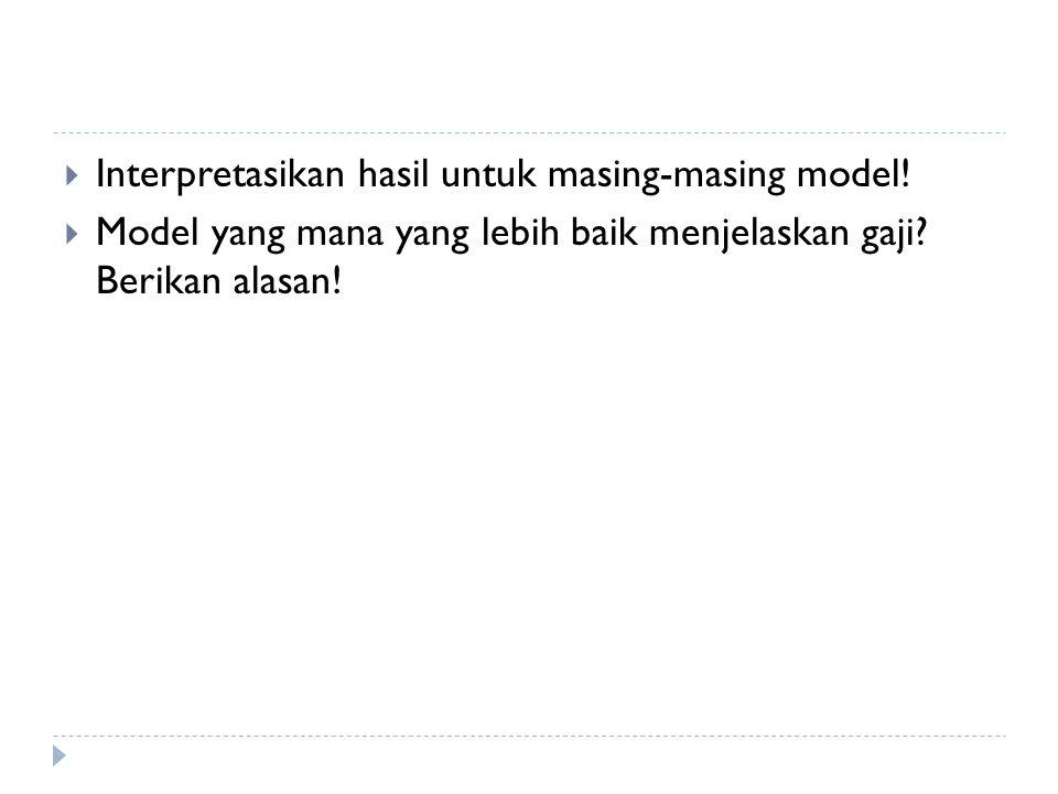 Interpretasikan hasil untuk masing-masing model!