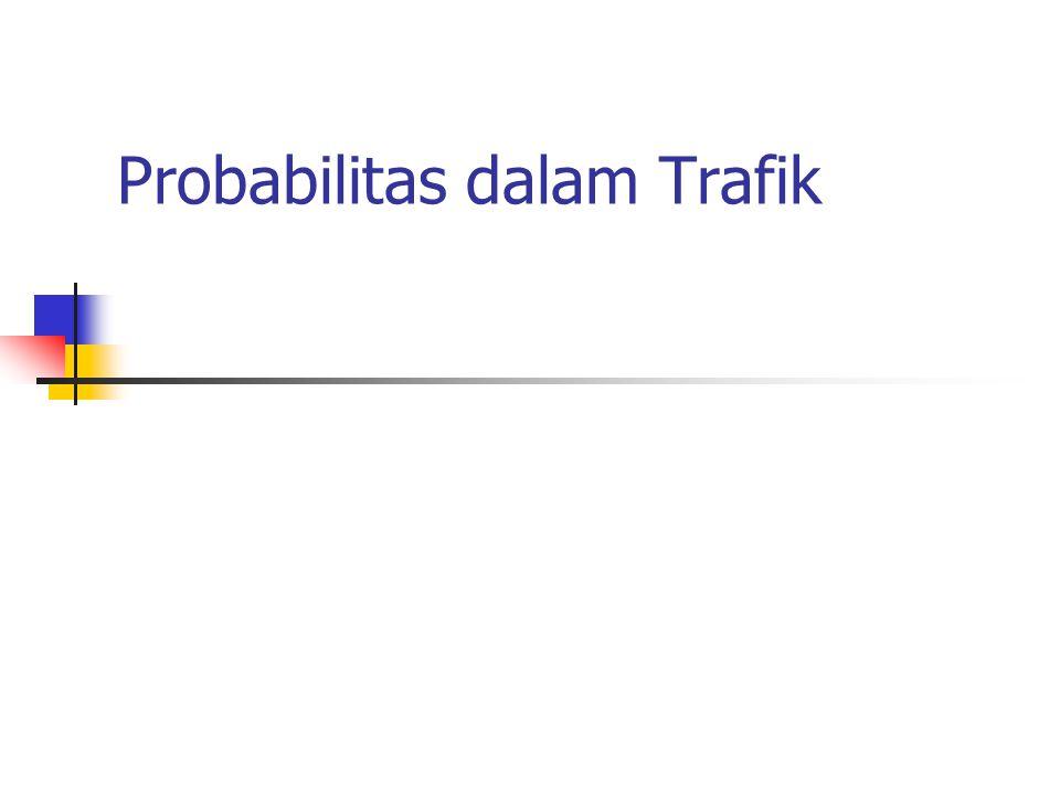 Probabilitas dalam Trafik
