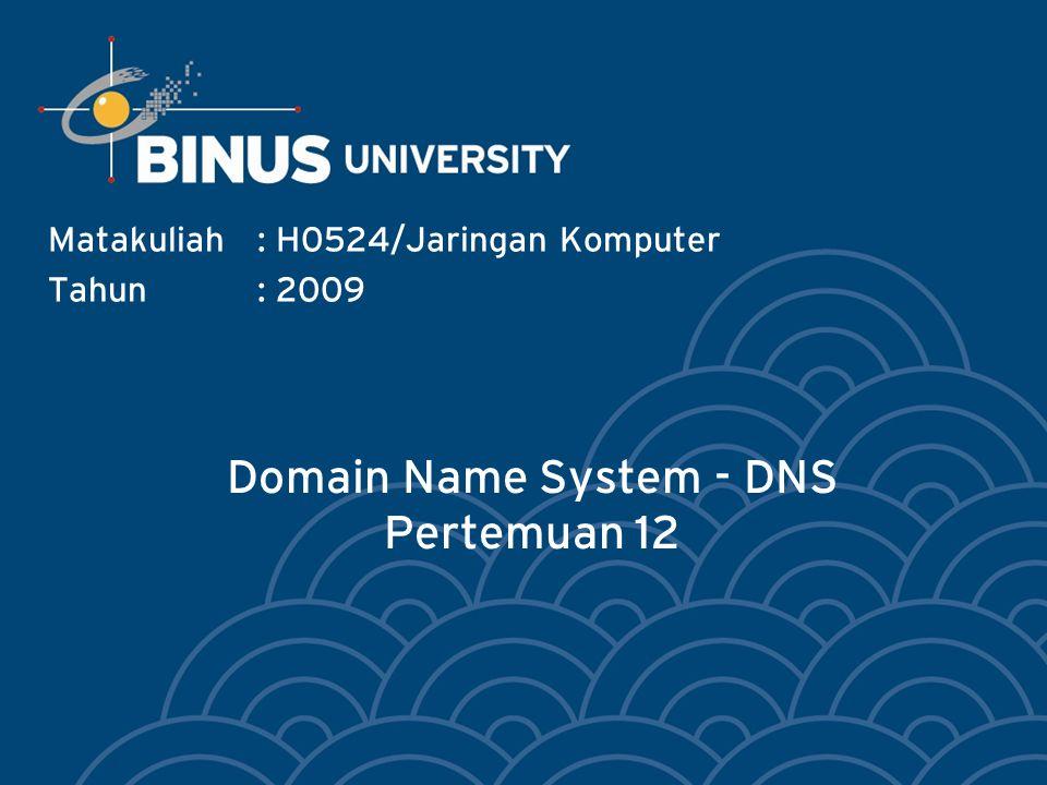 Domain Name System - DNS Pertemuan 12