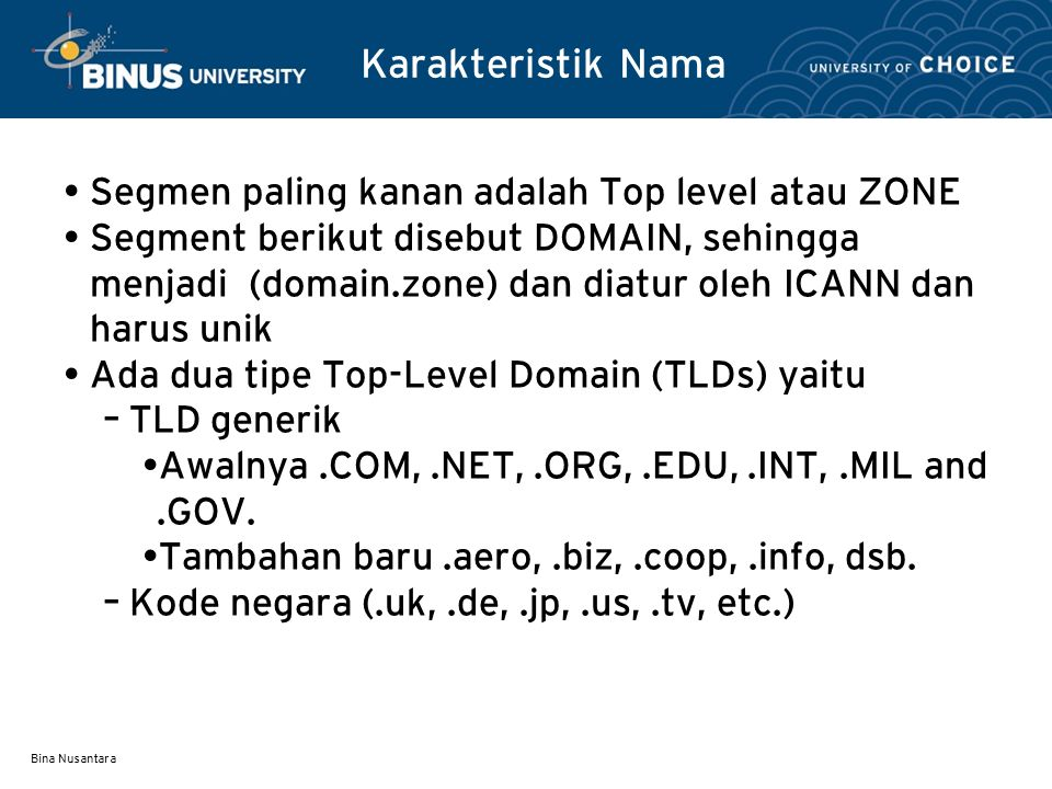 Karakteristik Nama Segmen paling kanan adalah Top level atau ZONE