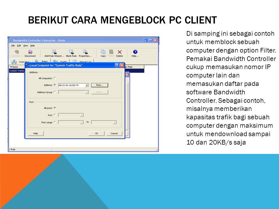 Berikut cara mengeblock pc client