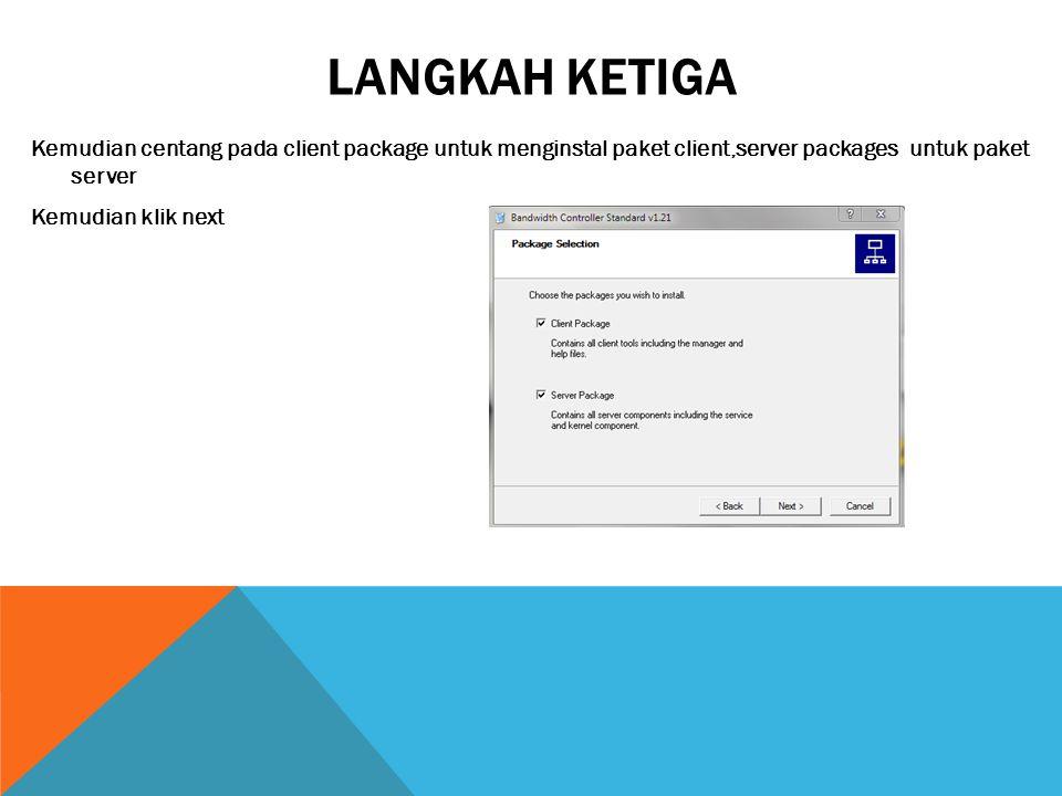 LANGKAH KETIGA Kemudian centang pada client package untuk menginstal paket client,server packages untuk paket server Kemudian klik next