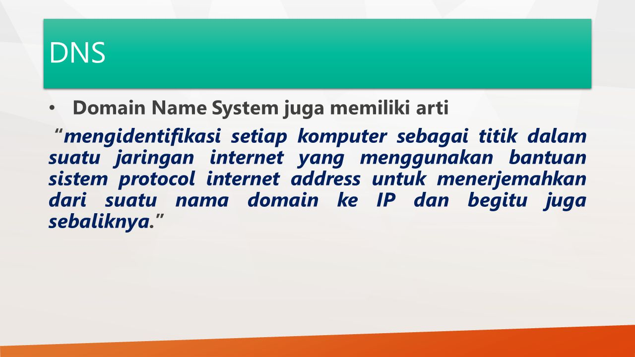 DNS Domain Name System juga memiliki arti