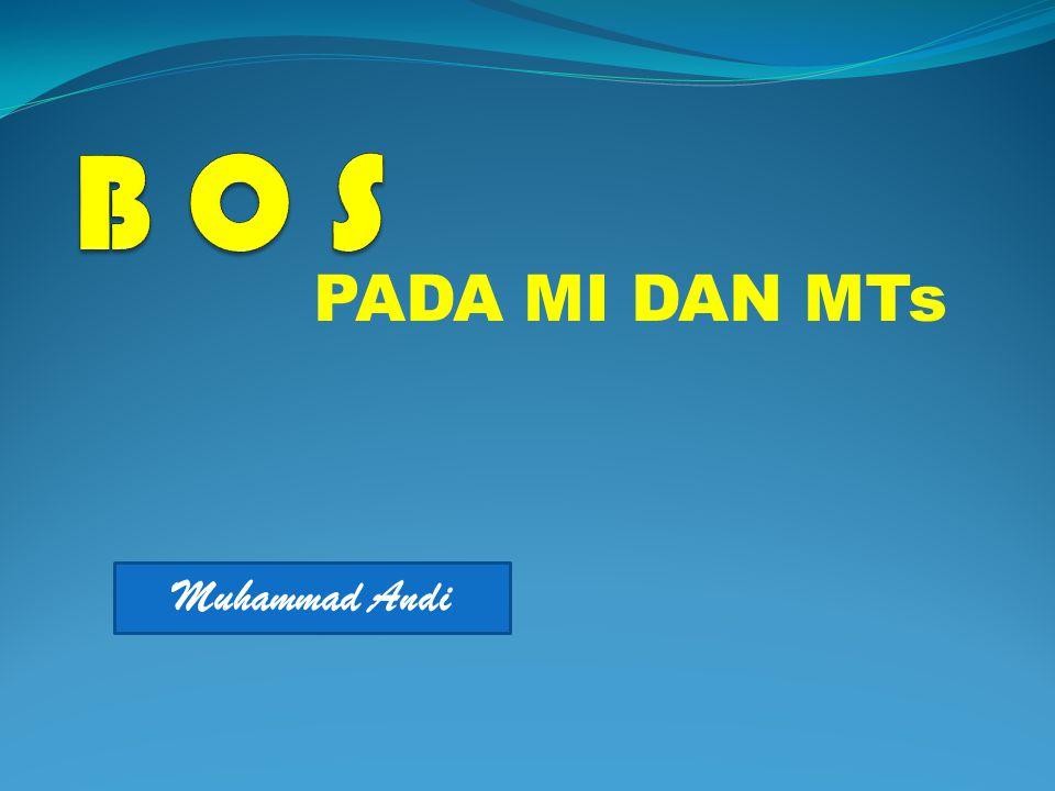 B O S PADA MI DAN MTs Muhammad Andi