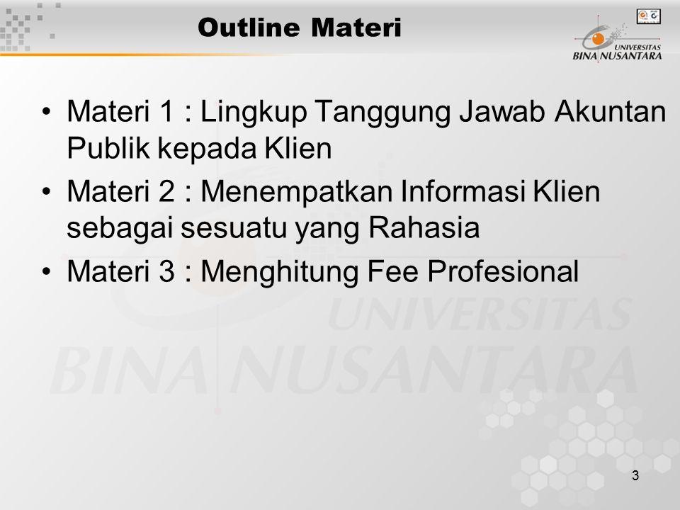 Materi 1 : Lingkup Tanggung Jawab Akuntan Publik kepada Klien
