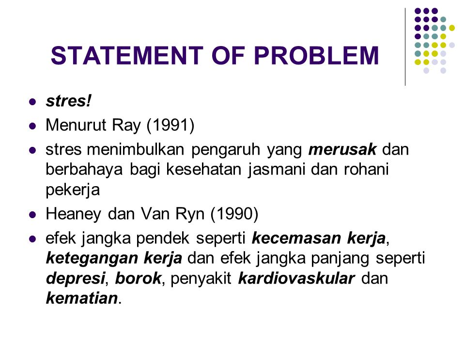 STATEMENT OF PROBLEM stres! Menurut Ray (1991)