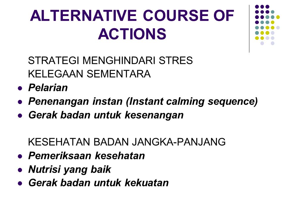 ALTERNATIVE COURSE OF ACTIONS