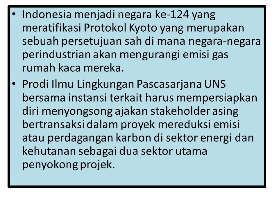 Indonesia menjadi negara ke-124 yang meratifikasi Protokol Kyoto yang merupakan sebuah persetujuan sah di mana negara-negara perindustrian akan mengurangi emisi gas rumah kaca mereka.