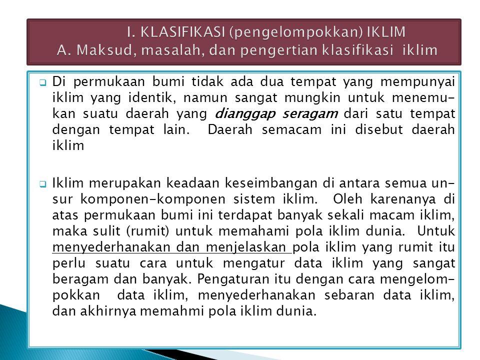 I. KLASIFIKASI (pengelompokkan) IKLIM A