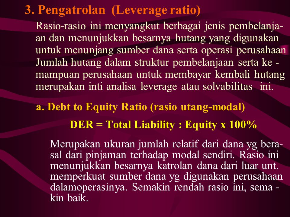 3. Pengatrolan (Leverage ratio)