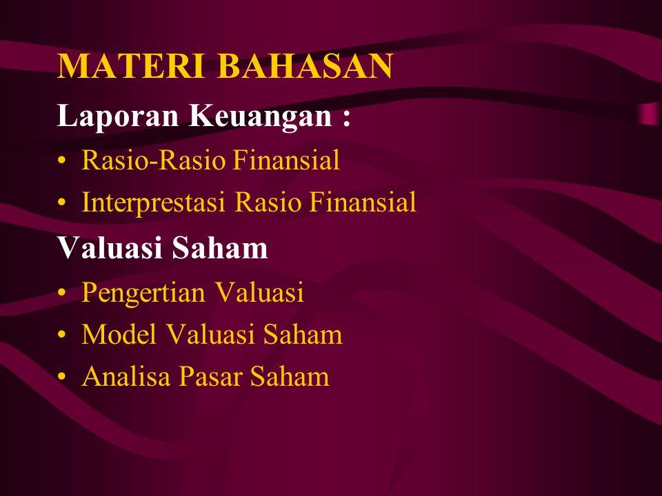 MATERI BAHASAN Laporan Keuangan : Valuasi Saham Rasio-Rasio Finansial
