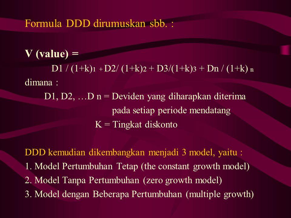 Formula DDD dirumuskan sbb. : V (value) =