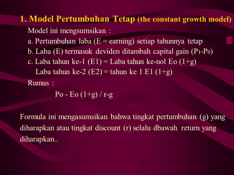 1. Model Pertumbuhan Tetap (the constant growth model)