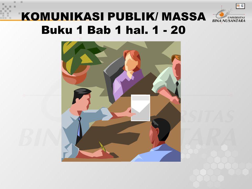 KOMUNIKASI PUBLIK/ MASSA Buku 1 Bab 1 hal. 1 - 20