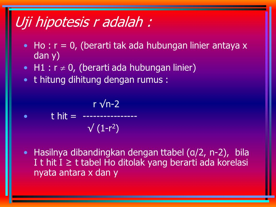 Uji hipotesis r adalah :