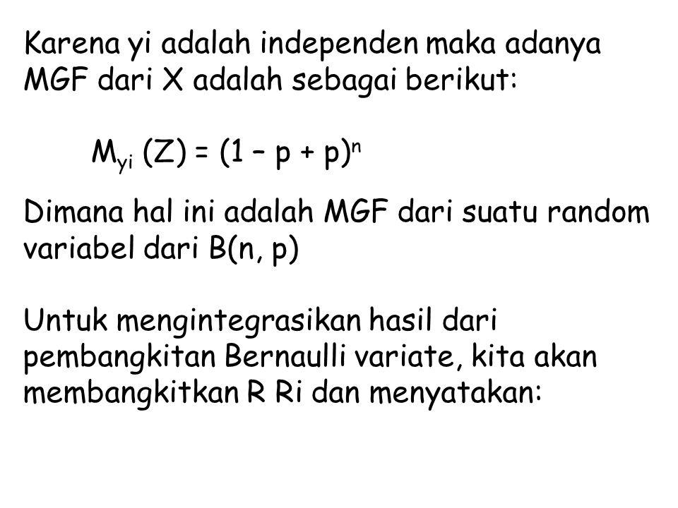 Karena yi adalah independen maka adanya MGF dari X adalah sebagai berikut: