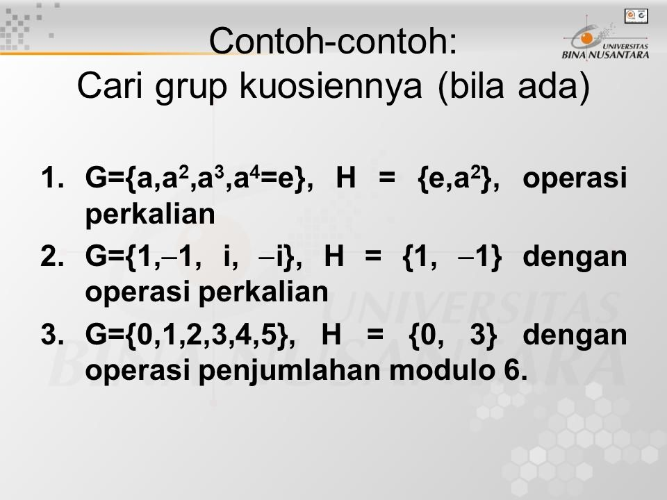 Contoh-contoh: Cari grup kuosiennya (bila ada)