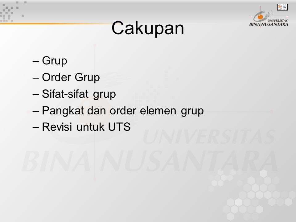 Cakupan Grup Order Grup Sifat-sifat grup Pangkat dan order elemen grup