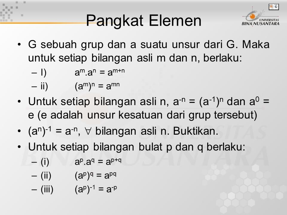 Pangkat Elemen G sebuah grup dan a suatu unsur dari G. Maka untuk setiap bilangan asli m dan n, berlaku: