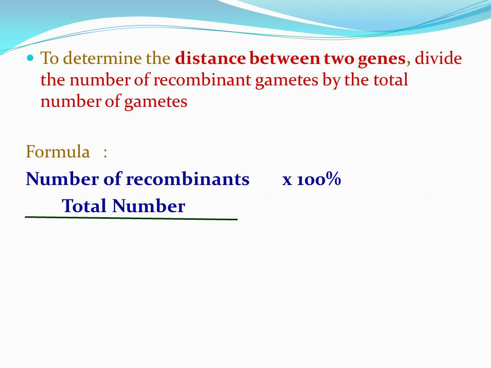 Number of recombinants x 100% Total Number