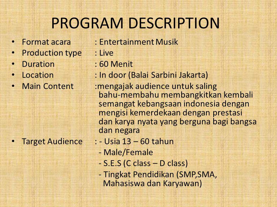 PROGRAM DESCRIPTION Format acara : Entertainment Musik