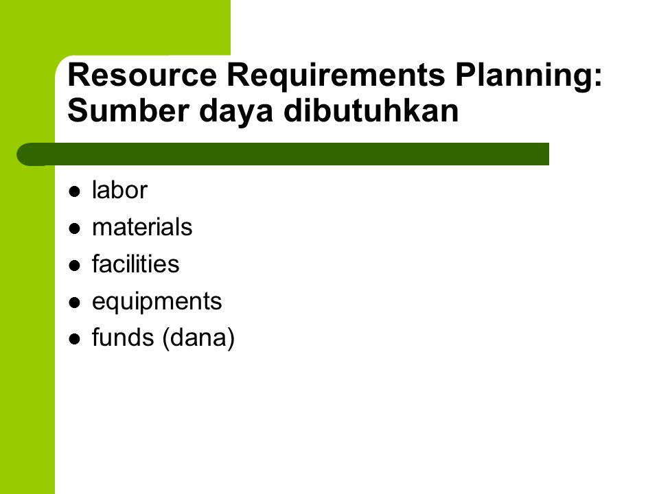 Resource Requirements Planning: Sumber daya dibutuhkan
