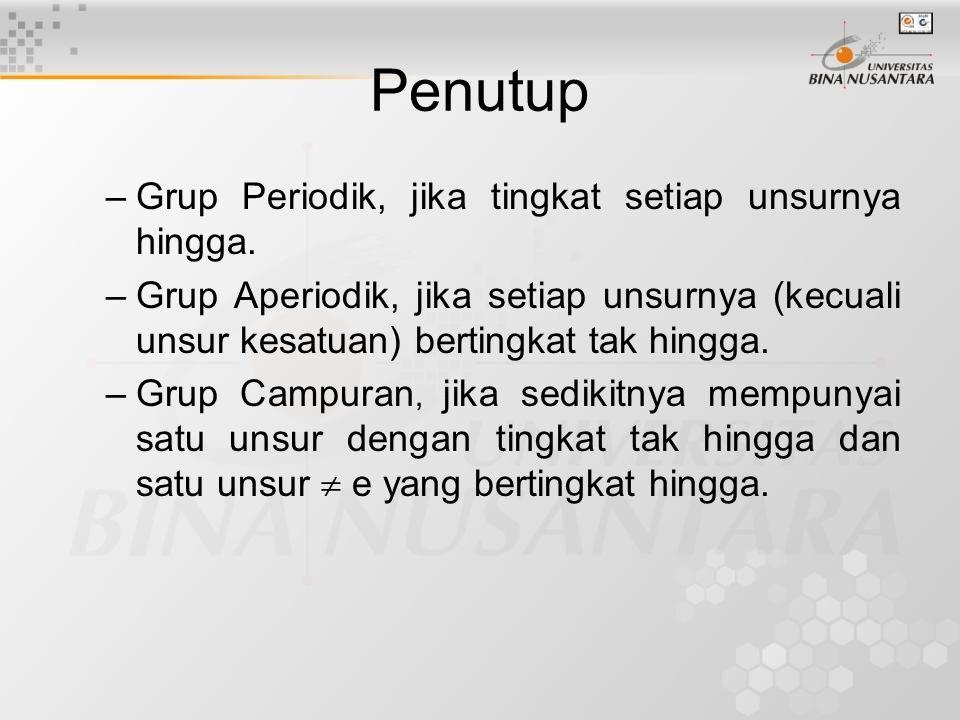 Penutup Grup Periodik, jika tingkat setiap unsurnya hingga.