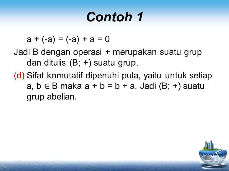 Contoh 1 a + (-a) = (-a) + a = 0