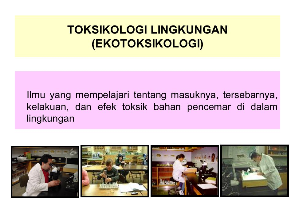 TOKSIKOLOGI LINGKUNGAN (EKOTOKSIKOLOGI)